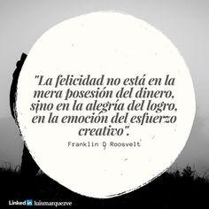 """""""La #felicidad no está en la mera posesión del dinero sino en la alegría del logro en la emoción del esfuerzo creativo"""". Franklin D Roosevelt  #tumejornocopias #buenosdias #islademargarita #venezuela"""