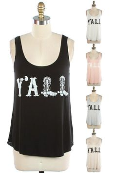 Best selling Y'All Shirt is now available in a Tank Top!    96% Rayon, 4% Spandex    Made in the USA