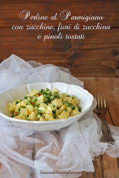 Perline al Parmigiano Reggiano con zucchine, fiori di zucchina e pinoli tostati #raviolificioLoScoiattolo