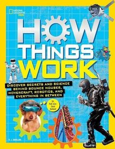 Ever wanted to take apart the microwave to see how it works? Crack open your computer and peek inside? Intrigued by how things work? So are we! That's why we're dissecting all kinds of things from rubber erasers to tractor beams! Read along as National Geographic Kids unplugs, unravels, and reveals how things do what they do.