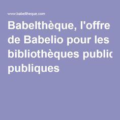 Babelthèque, l'offre de Babelio pour les bibliothèques publiques
