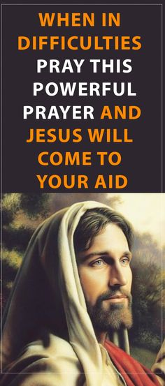 When in Difficulties, Pray this Powerful Prayer and Jesus Will Come to Your Aid #prayer