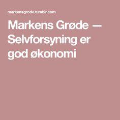 Markens Grøde — Selvforsyning er god økonomi