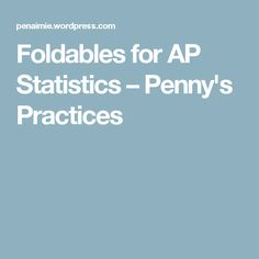 Foldables for AP Statistics – Penny's Practices