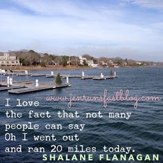 """Shalane Flanagan Motivational Running Quote - """"I love the fact that not many people can say 'Oh I went out and ran 20 miles today.'"""""""