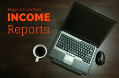 Bloggers Share Their Income Reports