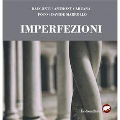 imperfezioni, racconti di Anthony Caruana, foto di D.Marrollo, BERTONI EDITORE Holding Hands, Ebay