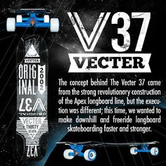 Longboards by Original Skateboards: The Vecter 37 longboard skateboard, what downhill and Freeride should be. Stronger and Faster