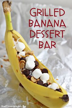 Stuffed Grilled Bananas Ingredients Bananas (1 per person) Foil Assorted Toppings: chocolate chips, peanut butter chips, granola, coconut, marshmallows, chopped pecans, peanut butter chips, graham cracker pieces, strawberries, crushed pineapple Instructions