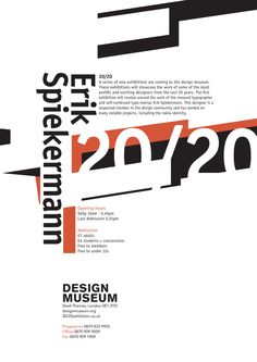 """Erik Spiekermann Design Museum Poster by Jamie Bolton A quote from Spiekermann in reference to designing type, was the main influence to my poster: """"You are designing not the black marks on the page, but the space in between"""""""