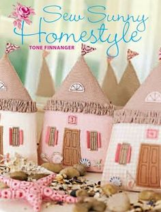 Sew Sunny Homestyle: 50 Adorable Projects to Bring a Little Sunshine into Your Life. ISBN: 9780715333402 Variation of cover image Book Crafts, Felt Crafts, Fabric Crafts, Sewing Crafts, Diy And Crafts, Sewing Projects, Projects To Try, Arts And Crafts, Tilda Toy