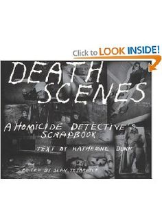 death scenes a homicide detective's scrapbook