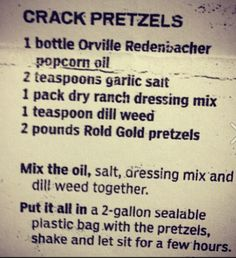 Crack Pretzels I have made these several times.....very very good and addicting!!