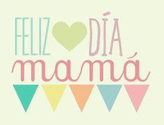 Feliz día mamá! Día de la madre Happy B Day, Happy Mothers Day, Birthday Cards, Happy Birthday, D House, Card Sentiments, Mom Day, Mothers Day Cards, Cute Images