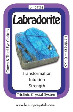 """""""I welcome transformation into my life."""" Highly mystical, Labradorite heightens intuition and enhances psychic abilities, working with the Third Eye Chakra. It is also very protective against negative energies, balancing and protecting the aura and sealing the aura from energy leaks. Code HCPIN10 = 10% discount www.healingcrystals.com/advanced_search_result.php?dropdown=Search+Products...&keywords=labradorite www.healingcrystals.com/Crystal_Information_Cards___Oracle_Decks_1__2_and_3.html"""
