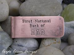 """The perfect gift for the dad who always seems to be handing out money to his kids. This beautiful copper money clip is hand stamped with """"First National Bank of DAD"""". What dad can't relate to that! -"""