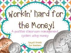 Workin' Hard for the Money-positive classroom management system