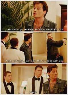 21 jump street. We had to get tattoos on our .....! Johnny depp. Sigh. Channing Tatum. Sigh.