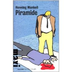 Piramide. Le inchieste del commissario Kurt Wallander: 9: Amazon.it: Henning Mankell, G. Puleo: Libri