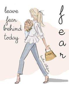 Leave fear behind Heather Stillufsen Collection Rose Hill Designs Positive Quotes For Life Encouragement, Positive Quotes For Life Happiness, Positive Quotes For Women, Positive Thoughts, Positive Vibes, Happy Thoughts, Meaningful Quotes, Cute Designs, Woman Quotes
