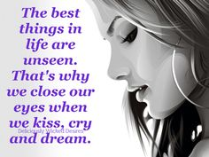 The best things in life are unseen