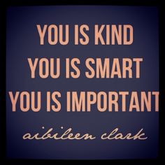Aibileen Clark movie quote you are perfect