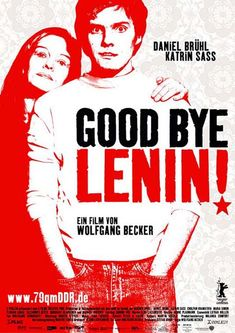 Goodbye Lenin! A German film,one of my favorites