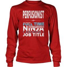 PERFUSIONIST JOBS TSHIRT GUYS LADIES YOUTH TEE HOODIE SWEAT SHIRT VNECK UNISEX #gift #ideas #Popular #Everything #Videos #Shop #Animals #pets #Architecture #Art #Cars #motorcycles #Celebrities #DIY #crafts #Design #Education #Entertainment #Food #drink #Gardening #Geek #Hair #beauty #Health #fitness #History #Holidays #events #Home decor #Humor #Illustrations #posters #Kids #parenting #Men #Outdoors #Photography #Products #Quotes #Science #nature #Sports #Tattoos #Technology #Travel…