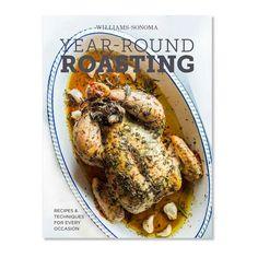 Williams-Sonoma Year Round Roasting Cookbook