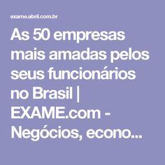 As 50 empresas mais amadas pelos seus funcionários no Brasil | EXAME.com - Negócios, economia, tecnologia e carreira