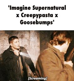#supernatural, #creepypasta, #goosbumps, #crossover