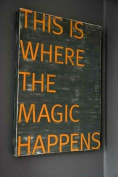This is where the magic happens vintaged sign