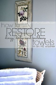 How to Restore Old, Dingy and Mildewy Towels.