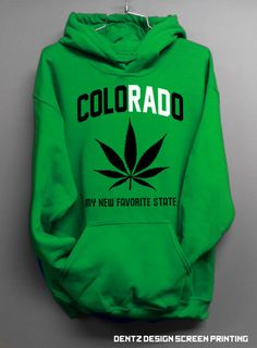 ColoRADo - My New Favorite State - Green Hoodie. $40.00, via Etsy.  www.WeedStatus.com