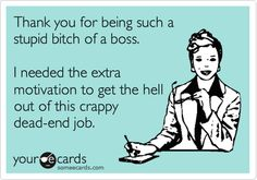 LOL I love when an ecard says exactly what's on my mind!