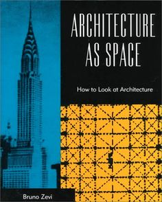 Architecture As Space by Bruno Zevi, Joseph A. Barry