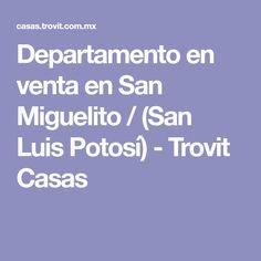 Departamento en venta en San Miguelito / (San Luis Potosí) - Trovit Casas