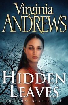 De Beers V: Hidden Leaves by Virginia Andrews (2012) | After the tragic death of her adoptive father, Willow De Beers receives an unexpected gift: a family diary that unlocks all the secrets of her world