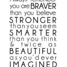Inspirational words to live by! Sometimes we all need to hear this, so today we say this to you!