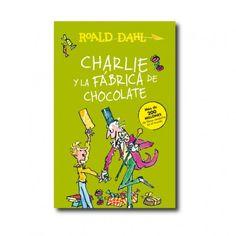 +12 AÑOS. Charlie y la fábrica de chocolate / Roald Dahl. El señor Wonka, dueño de la fábrica de chocolate, esconde cinco billetes de oro en sus chocolatinas. Los afortunados que las consigan podrán visitar la fábrica.