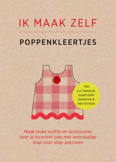 Poppenkleertjes Naaien Gratis Patronen Baby Born, Waldorf Dolls, Paper Dolls, Quilts, Sewing, Diy, Sissi, Fabrics, Couture