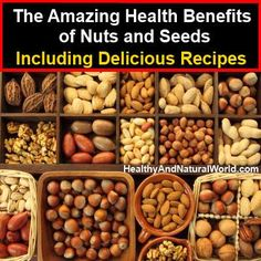 The Amazing Health Benefits of Nuts and Seeds (Including Delicious Recipes)