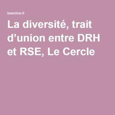 La diversité, trait d'union entre DRH et RSE, Le Cercle