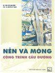 Nền và Móng Công Trình Cầu Đường - Bùi Anh Định, Nguyễn Sỹ Ngọc
