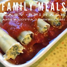 Six Little Hearts: Easy Family Dinners - A Basic Spinach and Ricotta Cannelloni Recipe