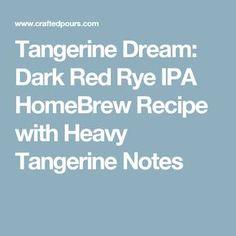 Tangerine Dream: Dark Red Rye IPA HomeBrew Recipe with Heavy Tangerine Notes