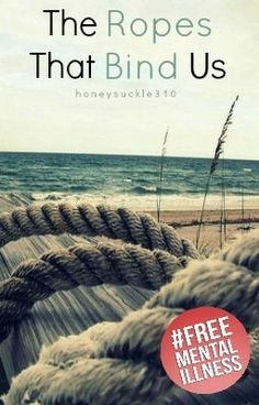 """You should read """"The Ropes that Bind Us"""" on #Wattpad. #generalfiction"""