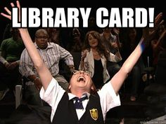 Library card! - Mary Catherine Gallagher