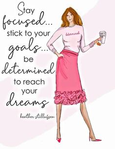 art girl Determined - Heather Stillufsen - Fashion Illustration - Art for Women - Quotes for Women Stay focused! Positive Quotes For Life Encouragement, Positive Quotes For Life Happiness, Positive Vibes, Motivational Cards, Inspirational Quotes, Miss You Cards, Illustration Mode, Social Trends, Friends Are Like