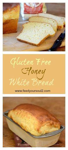 Gluten Free Honey White Bread #bread #honey #glutenfree   feedyoursoul2.com